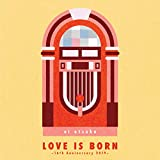 LOVE IS BORN ~16th Anniversary 2019~(CD2枚組)