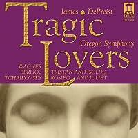 Tragic Lovers by WAGNER / BERLIOZ / TCHAIKOVSKY (2008-09-30)