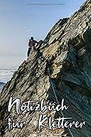 Notizbuch fuer Kletterer: Bergsteigen ueber den Wolken - Dotted Journal - weiss gepunktet - aehnlich DIN A5