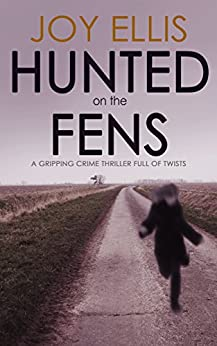 HUNTED ON THE FENS a gripping crime thriller full of twists by [ELLIS, JOY]