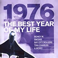 Best Year of My Life: 1976