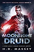 Moonlight Druid: A New Adult Urban Fantasy Novel (Colin McCool Paranormal Suspense)