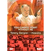 Gergiev Maestro-you Cannot Start Without Me