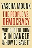The People vs. Democracy: Why Our Freedom Is in Danger and How to Save It (English Edition) 画像