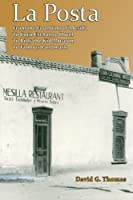 La Posta: From the Founding of Mesilla, to Corn Exchange Hotel, to Billy the Kid Museum, to Famous Landmark