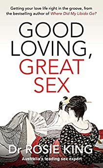 Good Loving, Great Sex by [King, Rosie]