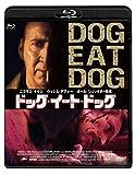 ドッグ・イート・ドッグ [Blu-ray]