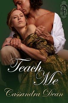 Teach Me (A Victorian Era Romance) by [Dean, Cassandra]
