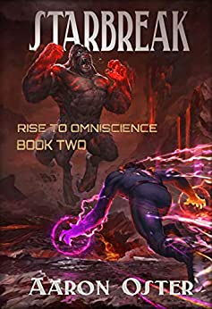 Starbreak (Rise to Omniscience Book 2) by [Oster, Aaron]