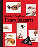 Brooks Headley's Fancy Desserts: The Recipes of Del Posto's James Beard Award Winning Dessert Maker 画像