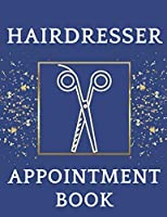 Hairdresser Appointment Book: Daily Appointment Book