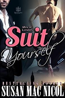 Suit Yourself (Men of London Book 3) by [Mac Nicol, Susan]
