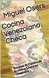 Cocina Venezolano Checa: Recetas de Familia de la cocina Checa en Venezuela (Spanish Edition)
