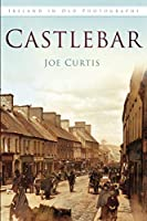 Castlebar (Ireland in Old Photographs)