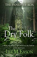The Dry Folk: A Prequel to The Panids of Koa