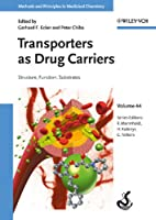 Transporters as Drug Carriers: Structure, Function, Substrates (Methods and Principles in Medicinal Chemistry)