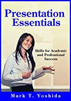 Presentation Essentials: Skills for Academic and Professional Success