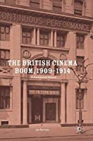 The British Cinema Boom, 1909–1914: A Commercial History