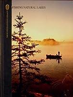 Fishing Natural Lakes (The Hunting and Fishing Library)