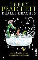 Dralle Drachen und andere Storys vom Schoepfer der Scheibenwelt