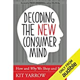 Decoding the New Consumer Mind: How and Why We Shop and Buy 画像