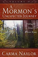 A Mormon's Unexpected Journey: Finding the Grace I Never Knew