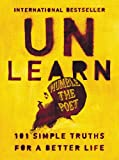 Unlearn: 101 Simple Truths for a Better Life (English Edition)