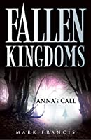 Anna's Call (Fallen Kingdoms)