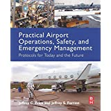 Practical Airport Operations, Safety, and Emergency Management: Protocols for Today and the Future