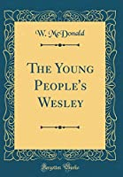 The Young People's Wesley (Classic Reprint)