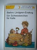 Ein Schwesterchen fuer Kalle. ( Ab 6 J.)