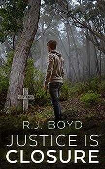 [Boyd, R.J.]のJustice is Closure (The Jamie Wells saga Book 2) (English Edition)