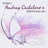 Best of Andrey Cechelero Essentia Series: Vol: 1