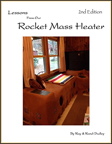Lessons from Our Rocket Mass Heater: This book is ...