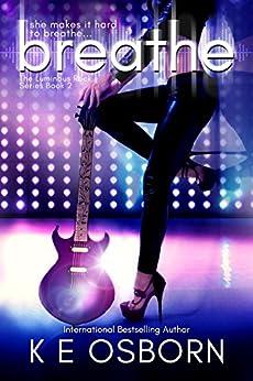 Breathe (The Luminous Rock Series Book 2) by [Osborn, K E]