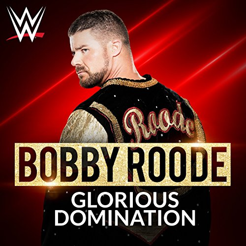 Glorious Domination (Bobby Roode)
