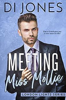 Meeting Miss Mollie (London Lights Book 1) by [Jones, Di]