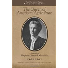 The Queen of American Agriculture: A Biography of Virginia Claypool Meredith (Founders) by Fredrick Whitford (2008-07-31)