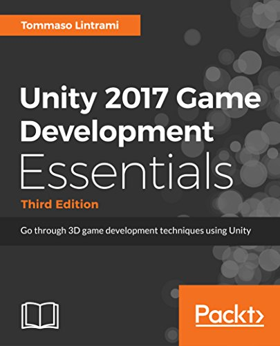 Unity 2017 Game Development Essentials - Third Edition