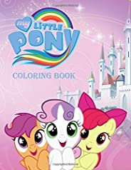 My Little Pony Coloring Book: Great Coloring Pages For Kids | Ages 3 - 7