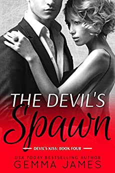 The Devil's Spawn (Devil's Kiss Book 4) by [James, Gemma]
