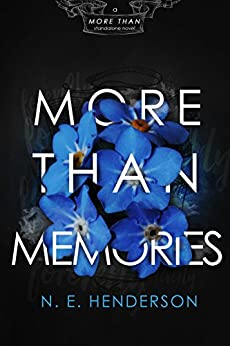 More Than Memories: A Second Chance Standalone Romance by [Henderson, N. E.]