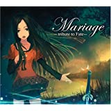 「Mariage -tribute to Fate-」