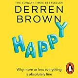 Happy: Why More or Less Everything Is Absolutely Fine 画像