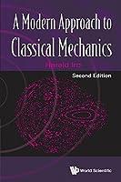 Modern Approach To Classical Mechanics, A (Second Edition)