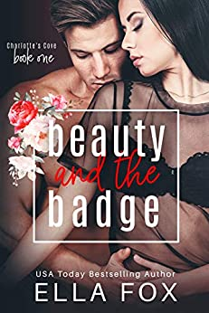 Beauty and the Badge: Charlotte's Cove Book 1 by [Fox, Ella]