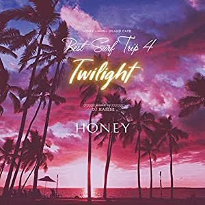 HONEY meets ISLAND CAFE  Best Surf Trip 4 -Twilight-Mixed by DJ HASEBE