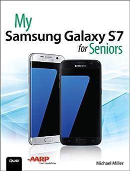 My Samsung Galaxy S7 for Seniors: My Samsu Galax S7 Senio (My...) by [Miller, Michael]