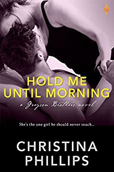 Hold Me Until Morning (Grayson Brothers Book 2) by [Phillips, Christina]