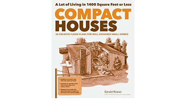 Amazon.co.jp: Compact Houses: 50 Creative Floor Plans For Well Designed  Small Homes (English Edition) 電子書籍: Gerald Rowan: Kindleストア